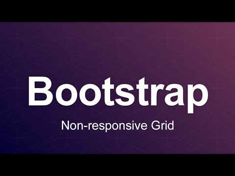 Bootstrap 3 Tutorial 96 - Non responsive Grid