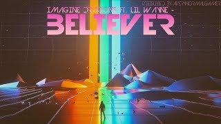[Vietsub + Lyrics] Imagine Dragons ft. Lil Wayne - Believer (Remix) Video