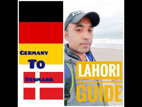 Travel Germany to Denmark by lahori punjabi guide 2018