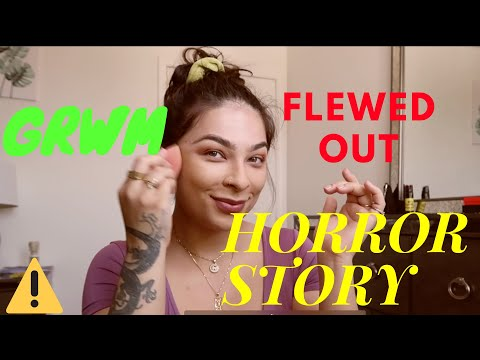 GRWM STORYTIME : FLEWED OUT HORROR STORY