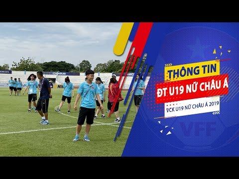 ĐT U19 nữ Việt Nam làm quen sân thi đấu IPE Chonburi   VCK U19 nữ châu Á 2019   VFF Channel