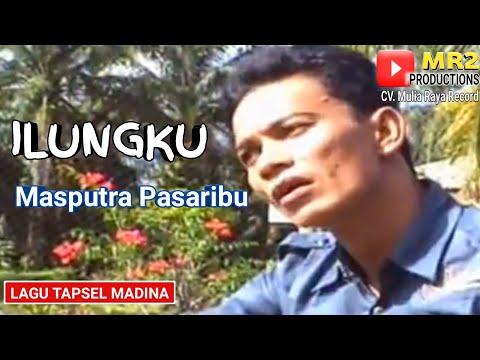 ILUNGKU - Lagu Tapsel - MASPUTRA PASARIBU