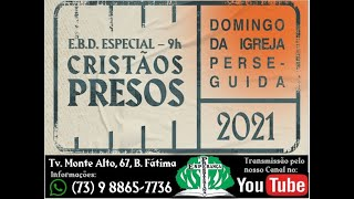 EBD. ESPECIAL CRISTÃOS PRESOS  (30/05/2021)