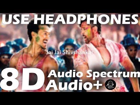 Jai Jai Shivshankar 8d Audio War  Hrithik Roshan,tiger Shroff  Vishal & Shekhar