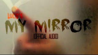 Lucid - My Mirror ( Audio)
