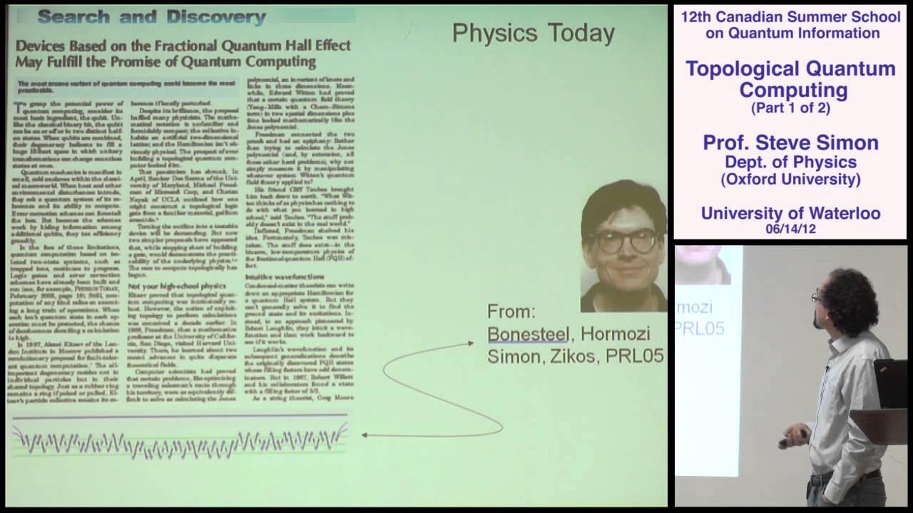 Steve Simon - Topological Quantum Computing (Part 1) - CSSQI 2012