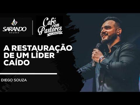 Bispo Diego Souza- A Restauração de um Líder Caído (Café com Pastores)