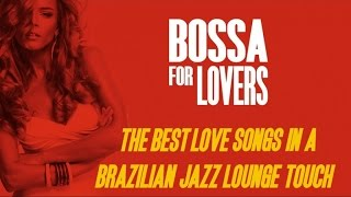Top Lounge and Chill Out Megamix - Bossa For Lovers