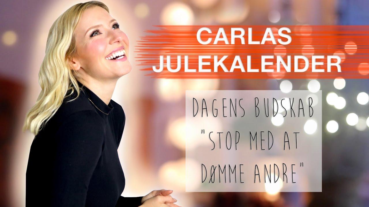 ♥ Carlas Julekalender ♥ STOP JUDGING OTHER PEOPLE ♥ D. 15. December ♥
