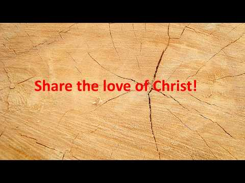 Share the love of Christ