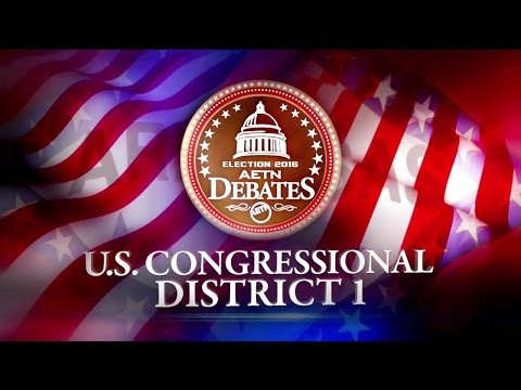 U.S. Congressional District 1 (Election 2016: AETN Debates)