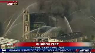 MASSIVE Church Fire In Philadelphia - DESTROYED