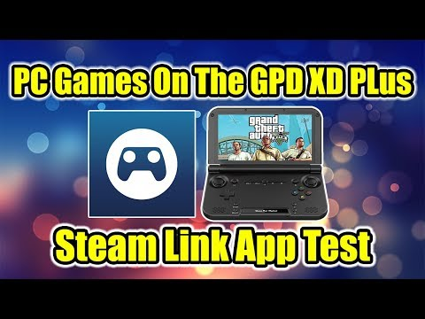 New Steam Link App GPD XD Plus Test Play PC Games On Android