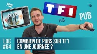 Combien de pubs en une journée sur TF1 ? #LQC 64