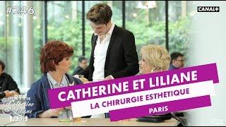 La chirurgie esthétique - Catherine et Liliane - CANAL+