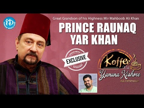 Nizam Prince Raunaq Yar Khan Exclusive Interview | Koffee With Yamuna Kishore #21 || #427