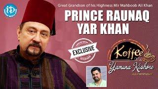 Nizam Prince Raunaq Yar Khan Exclusive Interview   Koffee With Yamuna Kishore #21    #427