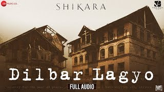 Dilbar Lagyo - Shikara | Aadil Khan & Sadia | Munir Ahmad Mir | Abhay Rustum Sopori | Bashir Arif