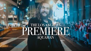 A very special night at the Aquaman LA Premiere | Jason Momoa
