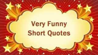Funny Quotes - Very Funny Short Quotes!! | Quotes Of The Day