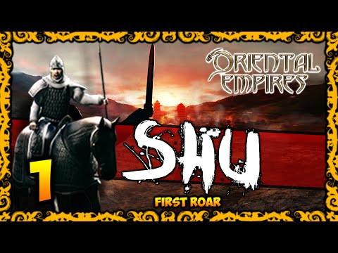 ORIENTAL EMPIRES - Shu Gameplay - First Roar #1/2