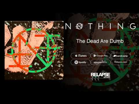 "Nothing - ""The Dead Are Dumb"" (Official Audio)"