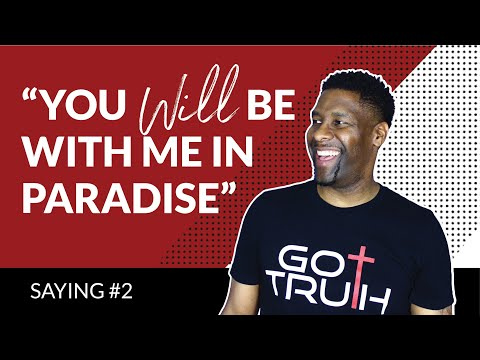 "Saying #2 - ""Today You Will Be With Me In Paradise"" 