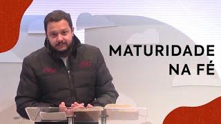 Maturidade na fé | Pastor Bruno Barroso