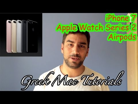 IPhone 7 & Apple Watch Series 2 REACTION - Greek Mac Tutorials