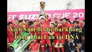 Tuyển Việt Nam Bị Mang Ra So Sánh Với Thái Lan Tại Asian Cup 2019