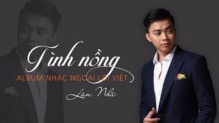 Tình Nồng - Lân Nhã | Album Cover Nhạc Hoa Lời Việt Chọn Lọc Hay Nhất 「Phần I」