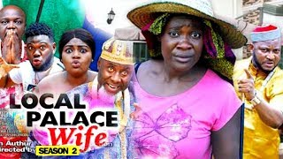 LOCAL PALACE WIFE SEASON 2 - Mercy Johnson | New Movie | 2019 Latest Nigerian Nollywood Movie