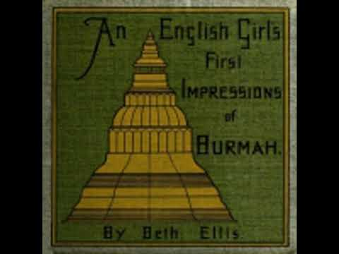 AN ENGLISH GIRL'S FIRST IMPRESSIONS OF BURMAH by Beth Ellis FULL AUDIOBOOK | Best Audiobooks