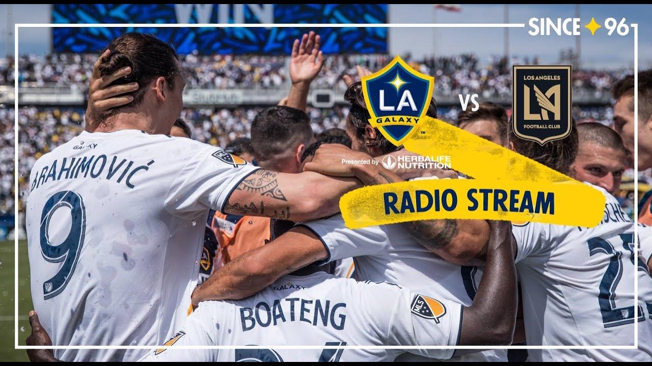 3becfae1a Listen Live: LA Galaxy vs. LAFC | August 24, 2018 | LA Galaxy