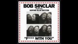 Bob Sinclar feat Sophie Ellis Bextor - Fuck With You (Mez One Remix)