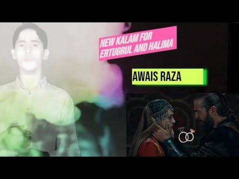 New loving kalam for ertugrul and halime new 2020 latest by Awais Raza