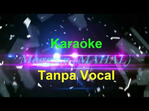 Mahal Karaoke Dangdut ( No Vocal )