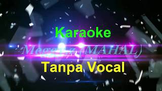 Mahal Karaoke Dangdut ( No Vocal )