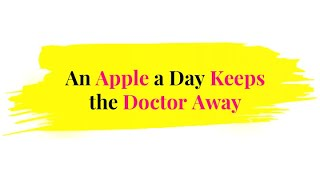 An Apple a Day Keeps the Doctor Away | 1Minute English Proverb