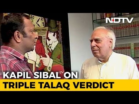 Kapil Sibal In Court Opposed Ending Triple Talaq. His Reaction To The Ban