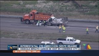 Interestatal 270 dirección oeste reabre tras accidente aparatoso 5-20-14