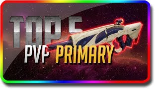 "Destiny 2 - ""Top 5 PvP Primary Guns"" in Crucible & PvP (Destiny 2 Forsaken DLC ""Top 5"")"