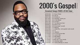 Greatest Hits Of 2000's Goṡpel Songs | Top 20 Best Of 2000's Gospel Songs