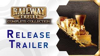 Railway Empire - Complete Collection Trailer - Out Now (DE)