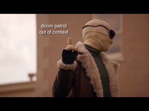 Download doom patrol but out of context