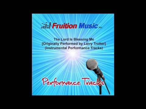 The Lord Is Blessing Me (Medium Key) [Larry Trotter] [Instrumental Track] SAMPLE