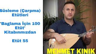 Mehmet KINIK - Uzun Sap Bağlama Çarpma(Süsleme) Egzersizleri (Etüt 55)