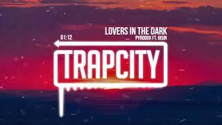 Pyrodox - Lovers In The Dark (ft. Oisin) [Lyrics]
