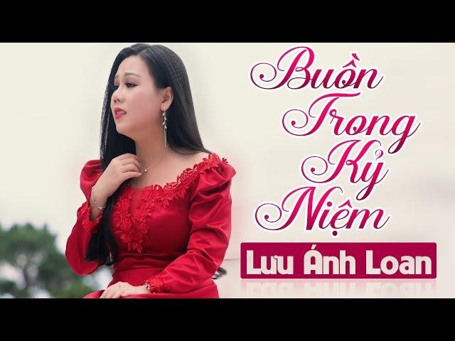 Buồn Trong Kỷ Niệm - Lưu Ánh Loan