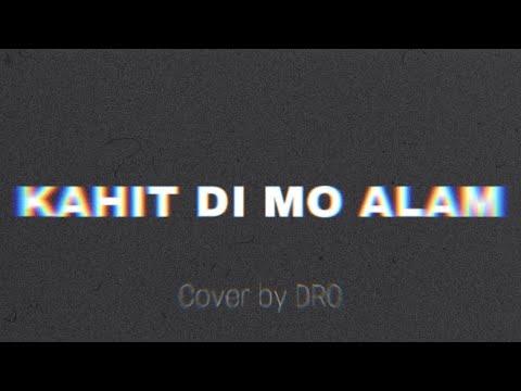 Kahit Di Mo Alam - December Avenue (Cover) Alejandro